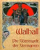 Walhall: Die Götterwelt der Germanen - Emil Doepler
