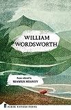 William Wordsworth (Faber Nature Poets) by William Wordsworth (2016-08-09)