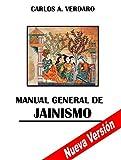 Manual General de Jainismo (Nueva Versión) (Pensamiento y Espiritualidad de la India nº 7)