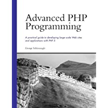 Advanced PHP Programming by George Schlossnagle (2004-03-01)