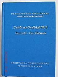 Jahrbuch für das neue Gedicht - Frankfurter Bibliothek Gedicht und Gesellschaft 2013 Das Licht- Das Währende