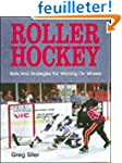Roller Hockey: Skills and Strategies...