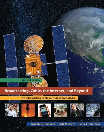 Broadcasting, Cable, the Internet, and Beyond: An Introduction to Modern Electronic Media by Dominick, Joseph, Sherman, Barry, Messere, Fritz (2011) Paperback