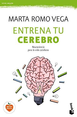 Entrena tu cerebro (Vivir Mejor) por Marta Romo Vega