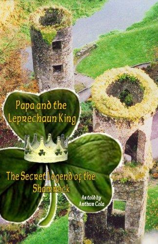 papa-and-the-leprechaun-king-legendary-tales-of-arthur-cola-english-edition