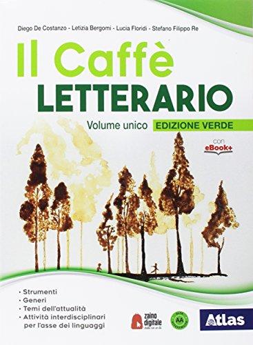 Il caffè letterario. Ediz. verde. Volume unico. Con Laboratorio di lingua italiana. Con Antologia attiva. Per le scuole superiori. Con...