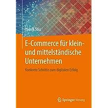 E-Commerce für klein- und mittelständische Unternehmen: Konkrete Schritte zum digitalen Erfolg