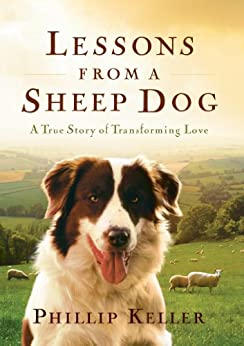 Lessons from a Sheep Dog (English Edition) di [Keller, Phillip]