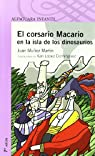 EL CORSARIO MACARIO EN LA ISLA DE LOS DINOSAURIOS PROXIMA PARADA par Juan Muñoz Martín