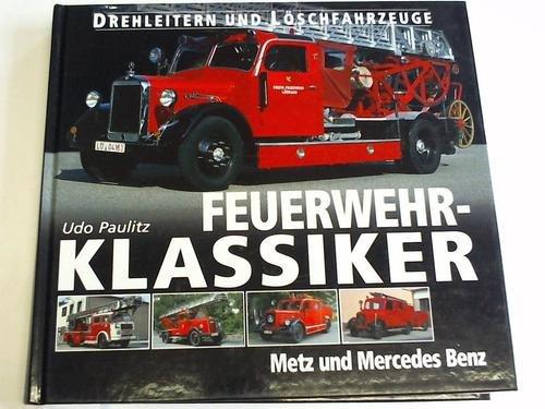 Drehleitern und Löschfahrzeuge. Metz und Mercedes Benz