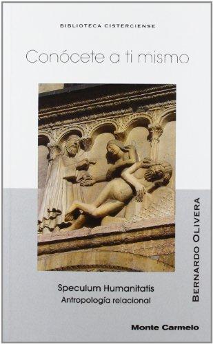 Conócete a ti mismo: Speculum Humanitatis. Antropología relacional (BIBLIOTECA CISTERCIENSE)