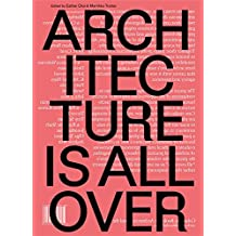 Architecture Is All Over