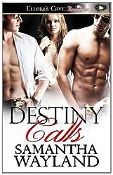 Destiny Calls: Ellora's Cave by Samantha wayland (2011-12-21)
