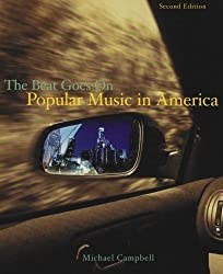Popular Music in America: And The Beat Goes On by Michael Campbell (2005-02-25)