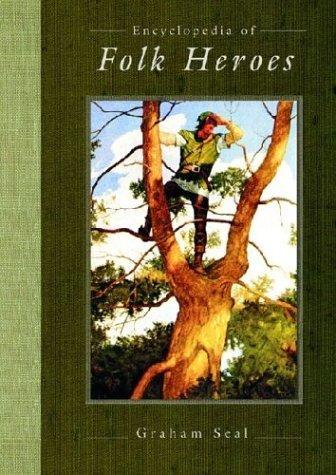 Encyclopedia of Folk Heroes by Graham Seal (2001-12-01)