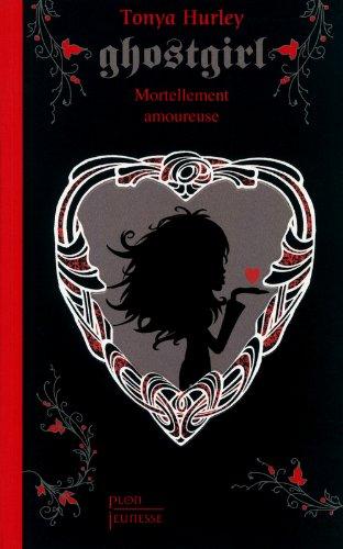 Ghostgirl (3) : Mortellement amoureuse