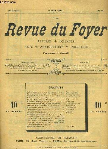 LA REVUE DU FOYER. LETTRES, SCIENCES, ARTS, AGRICULTURE, INDUSTRIE. 2e annee N° 29. LA VIE A PARIS SOUS L'ANCIEN REGIME, LES ENVAHISSEMENTS DE LA RACE ALLEMANDE, LA PROPRETE INDIVIDUELLE, NOTRE ENNEMIE INTIME L'EAU... par COLLECTIF