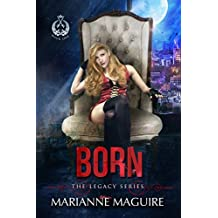 Born (The Legacy Series Book 1)