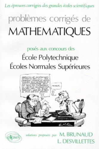 Maths - Polytechniques ENS 90. Problèmes corrigés