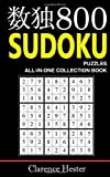 Sudoku: 800 SUDOKU PUZZLES - All-IN-ONE Collection Book (Sudoku, Sudoku puzzle books, Sudoku hard, Sudoku easy, Sudoku medium to hard, Sudoku puzzles, Sudoku hard to extreme)