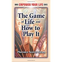 [The Game of Life - And How to Play It] (By: Florence Scovel Shinn) [published: March, 2008]