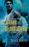 To Crave a Blood Moon (Moon Chasers)