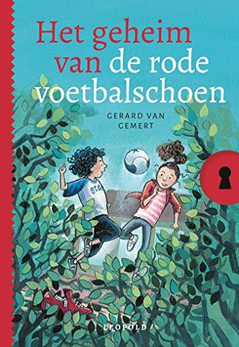 Het geheim van de rode voetbalschoen (Geheim van...) (Dutch Edition)