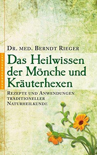 Heilwissen der Mönche und Kräuterhexen