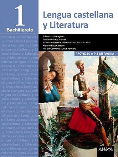 Lengua Castellana y Literatura 1º Bachillerato. Proyecto a pie de página. LOMCE - 9788490672419 por Alberto Manuel Ruiz Campos