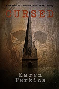 Cursed: A Ghosts of Thores-Cross Short Story by [Perkins, Karen]