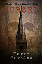 Cursed: A Ghosts of Thores-Cross Short Story