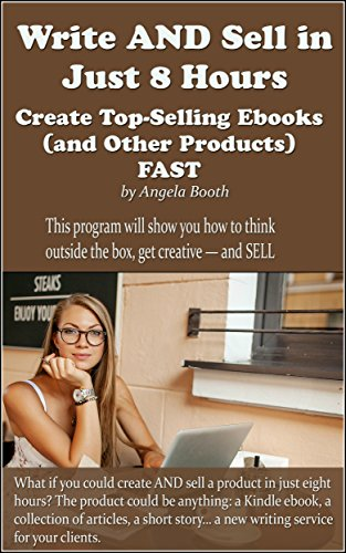 Write AND Sell in Just 8 Hours: Create Top-Selling Ebooks FAST ...