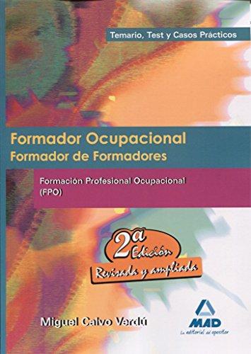 Formador Ocupacional. Formación Profesional Ocupacional. Temario, Test Y Casos Prácticos. por Miguel Calvo Verdu