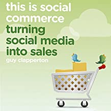 This Is Social Commerce: Turning Social Media into Sales