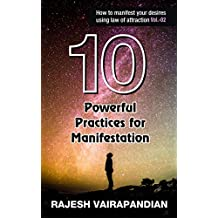 10 Powerful Practices for Manifestation: How to manifest your desires using law of attraction