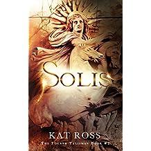 Solis (The Fourth Talisman Book 2) (English Edition)
