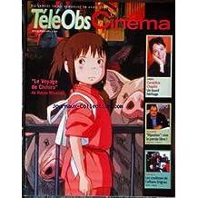 TELE OBS CINEMA [No 1953] du 13/04/2002 - LE VOYAGE DE CHIHIRO DE HAYAO MIYAZAKI - GERALDINE CHAPLIN - RIPOSTE - VIVE LA PAROLE LIBRE - LES OUCLISSES DE L'AFFAIRE ERIGNAC.