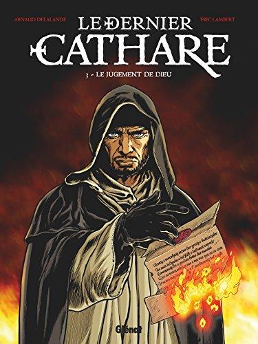Le Dernier Cathare - Tome 03 NE: Le jugement de Dieu