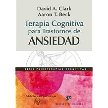 Terapia cognitiva para trastornos de ansiedad: 171 (Biblioteca de Psicología) (Spanish Edition)