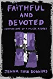 Faithful and Devoted: Confessions of a Depeche Mode Addict (English Edition)