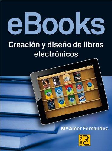 eBooks. Creación y diseño de libros electrónicos eBook: Mª Amor ...