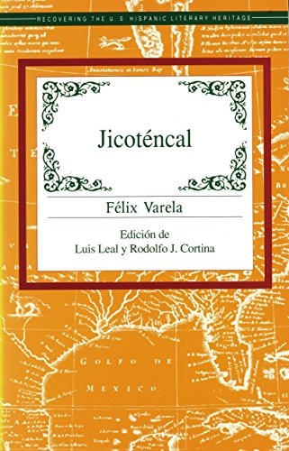 Jicoténcal (Recovering the U.S. Hispanic Literary Heritage Series) por Félix Varela