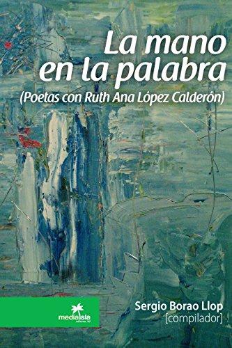 La mano en la palabra: Poetas con Ruth Ana López Calderón