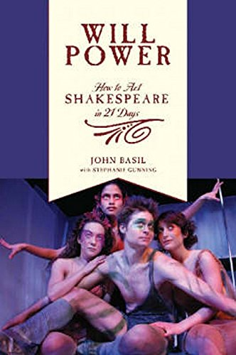 Will Power: How to Act Shakespeare in 21 Days (Applause Books)
