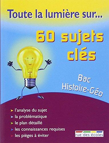Bac Histoire-Géographie : 60 sujets clés