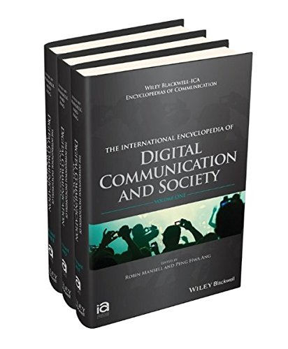 The International Encyclopedia of Digital Communication and Society, 3 Volume Set (ICAZ - Wiley Blackwell-ICA International Encyclopedias of Communication)