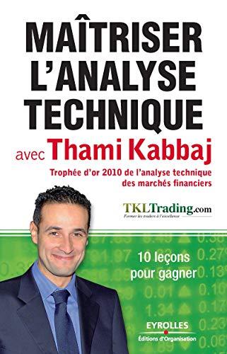 Maîtriser l'analyse technique avec Thami Kabbaj par Thami Kabbaj