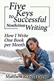 #7: Five Keys to Successful Nonfiction Writing: How I Write One Book per Month