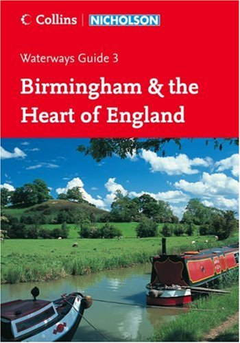 Birmingham and the Heart of England (Collins/Nicholson Waterways Guides, Book 3): Birmingham & the Heart of England No. 3