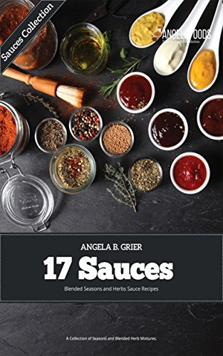 17 Sauces Blended Seasons and Herbs Sauce Recipes: A Collection of Seasons and Blended Herb (Season Edition Book 6) (English Edition) Shaker Rack